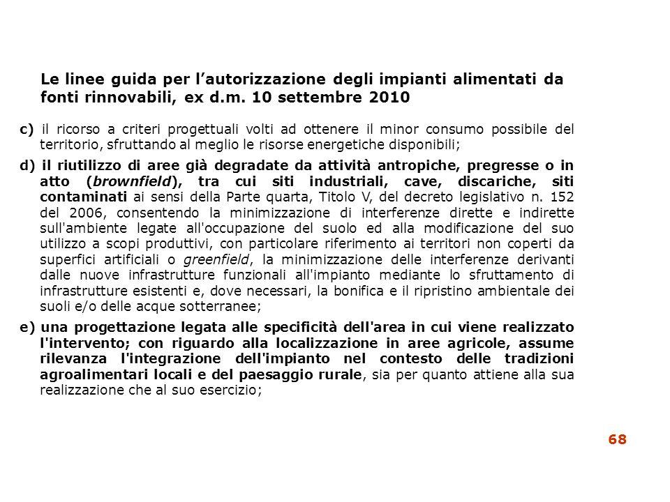 Le linee guida per lautorizzazione degli impianti alimentati da fonti rinnovabili, ex d.m. 10 settembre 2010 c) il ricorso a criteri progettuali volti