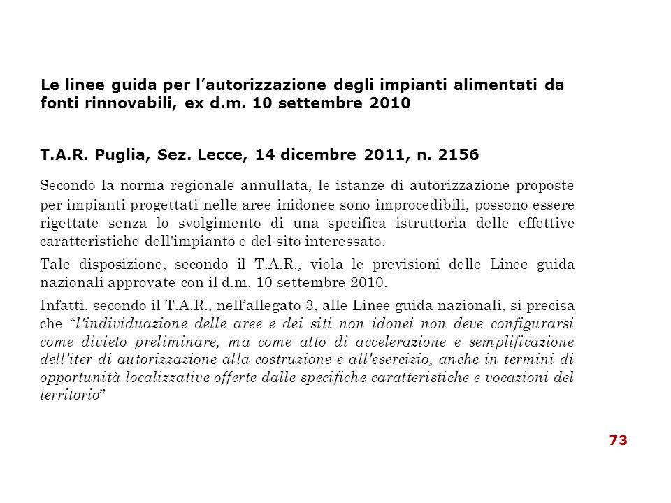 Le linee guida per lautorizzazione degli impianti alimentati da fonti rinnovabili, ex d.m. 10 settembre 2010 T.A.R. Puglia, Sez. Lecce, 14 dicembre 20