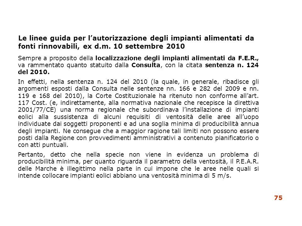 Le linee guida per lautorizzazione degli impianti alimentati da fonti rinnovabili, ex d.m. 10 settembre 2010 Sempre a proposito della localizzazione d