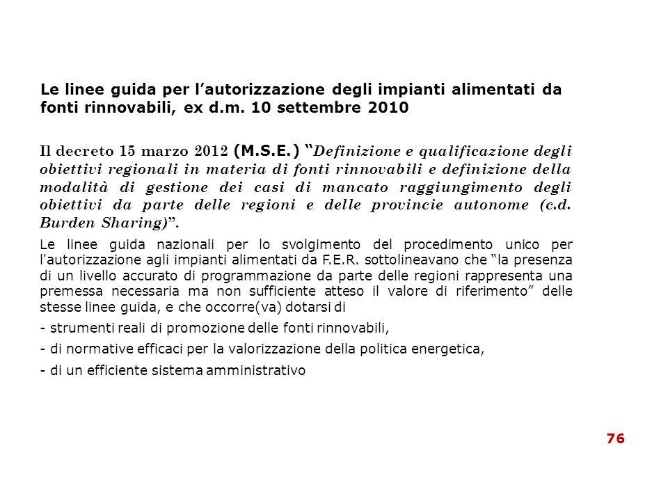 Le linee guida per lautorizzazione degli impianti alimentati da fonti rinnovabili, ex d.m. 10 settembre 2010 Il decreto 15 marzo 2012 (M.S.E.) Definiz