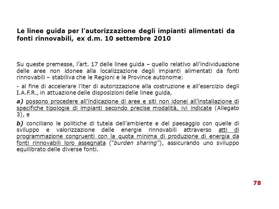 Le linee guida per lautorizzazione degli impianti alimentati da fonti rinnovabili, ex d.m. 10 settembre 2010 Su queste premesse, lart. 17 delle linee