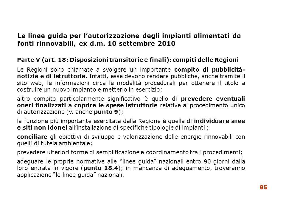 Le linee guida per lautorizzazione degli impianti alimentati da fonti rinnovabili, ex d.m. 10 settembre 2010 Parte V (art. 18: Disposizioni transitori