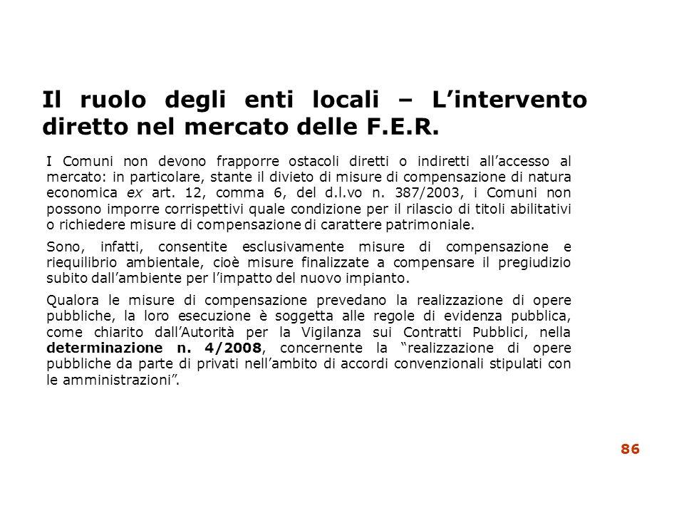 Il ruolo degli enti locali – Lintervento diretto nel mercato delle F.E.R. I Comuni non devono frapporre ostacoli diretti o indiretti allaccesso al mer