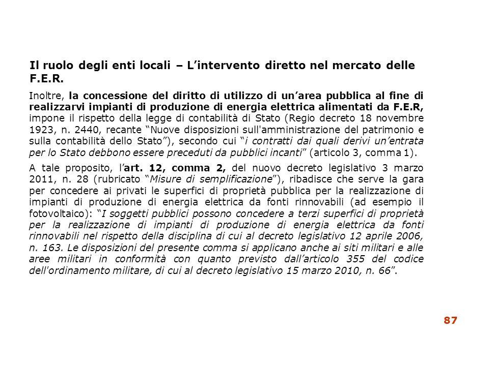 Il ruolo degli enti locali – Lintervento diretto nel mercato delle F.E.R. Inoltre, la concessione del diritto di utilizzo di unarea pubblica al fine d