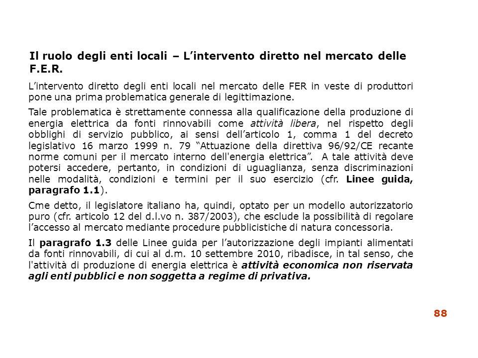 Il ruolo degli enti locali – Lintervento diretto nel mercato delle F.E.R. Lintervento diretto degli enti locali nel mercato delle FER in veste di prod