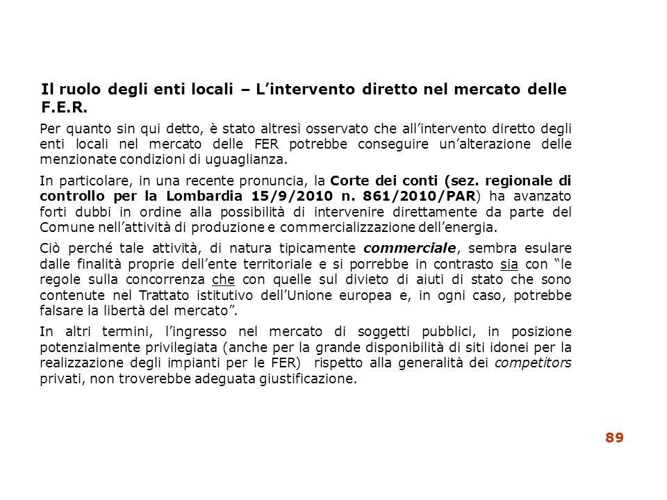 Il ruolo degli enti locali – Lintervento diretto nel mercato delle F.E.R. Per quanto sin qui detto, è stato altresì osservato che allintervento dirett