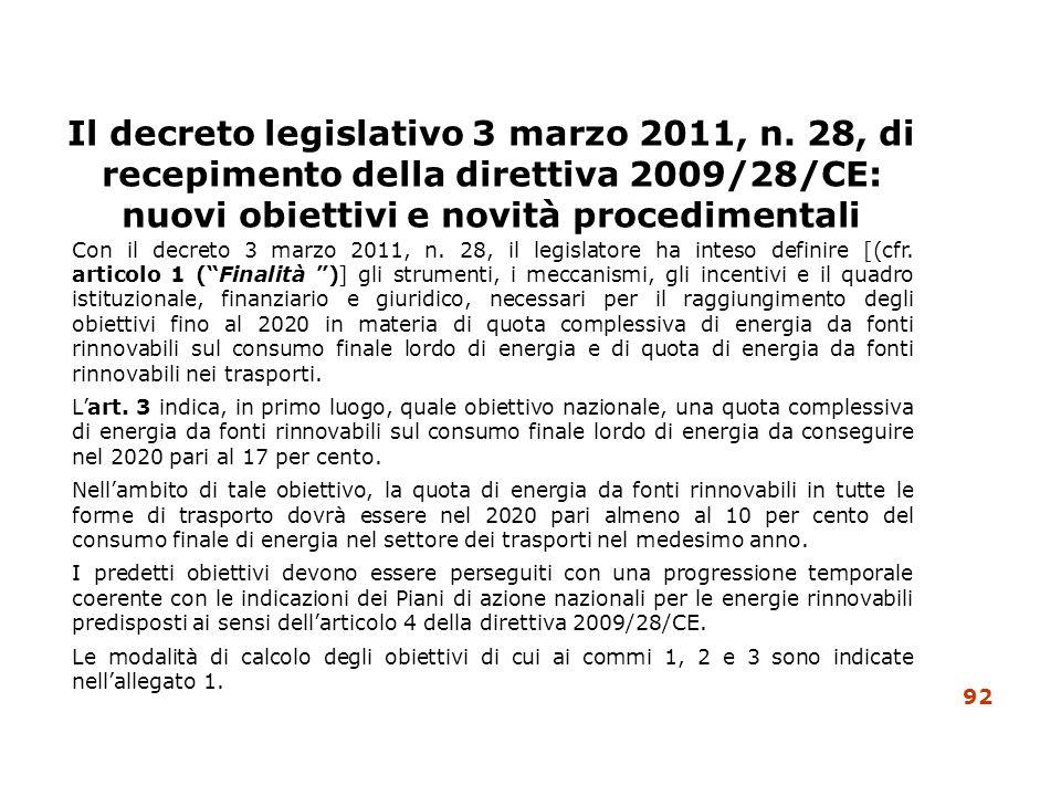Il decreto legislativo 3 marzo 2011, n. 28, di recepimento della direttiva 2009/28/CE: nuovi obiettivi e novità procedimentali Con il decreto 3 marzo