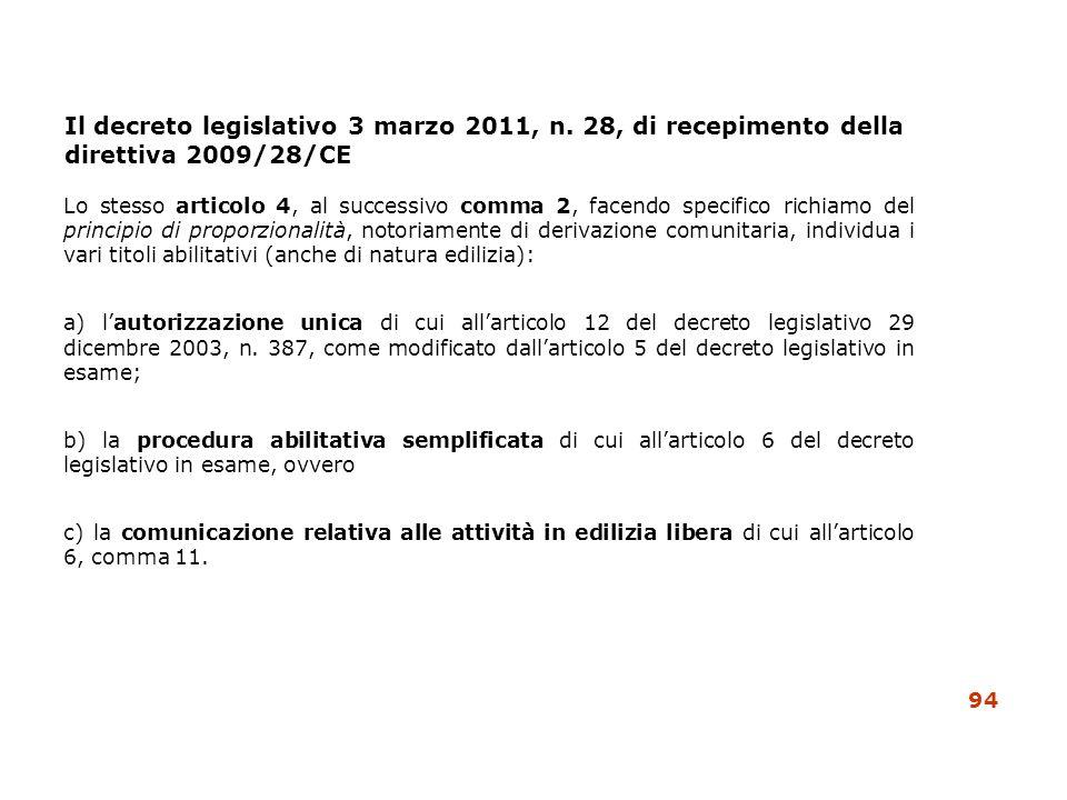 Il decreto legislativo 3 marzo 2011, n. 28, di recepimento della direttiva 2009/28/CE Lo stesso articolo 4, al successivo comma 2, facendo specifico r