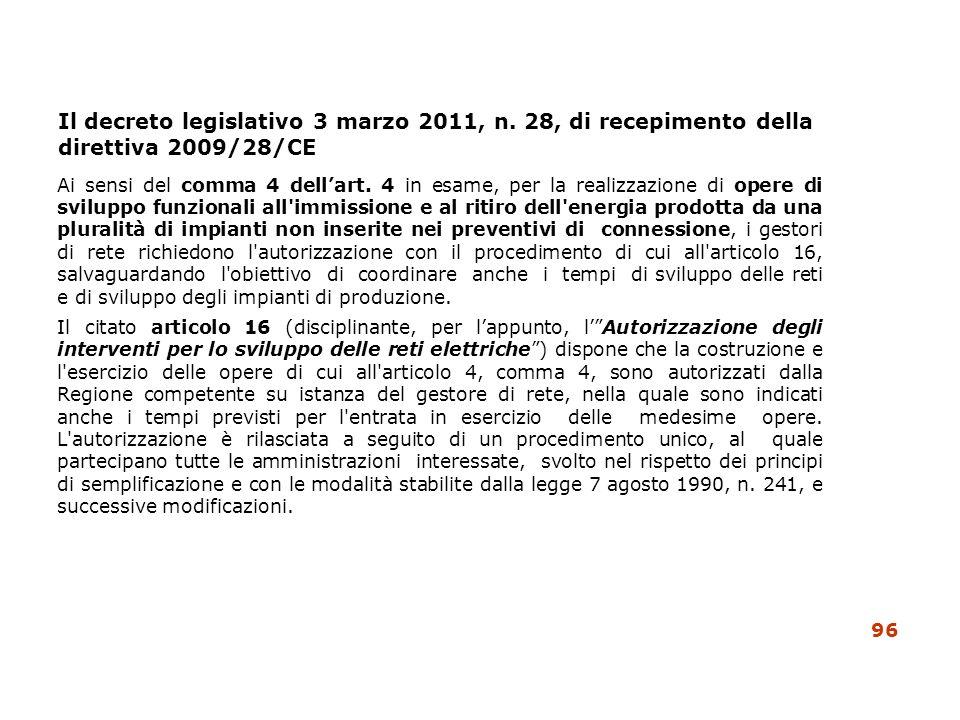 Il decreto legislativo 3 marzo 2011, n. 28, di recepimento della direttiva 2009/28/CE Ai sensi del comma 4 dellart. 4 in esame, per la realizzazione d