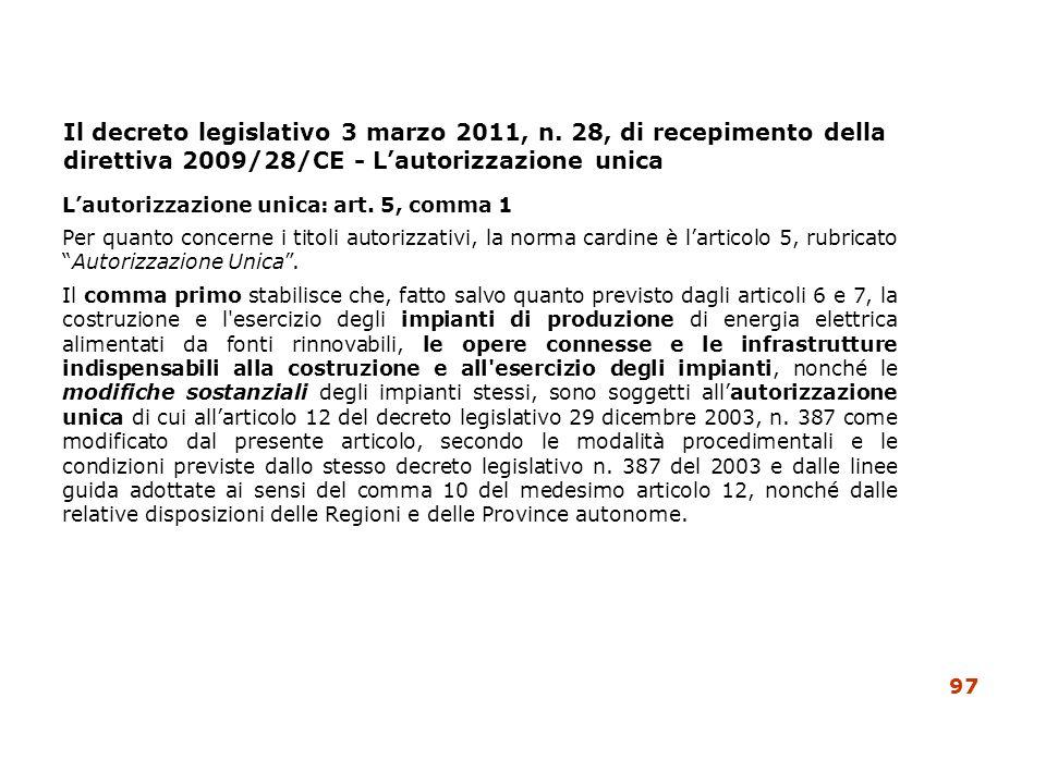 Il decreto legislativo 3 marzo 2011, n. 28, di recepimento della direttiva 2009/28/CE - Lautorizzazione unica Lautorizzazione unica: art. 5, comma 1 P