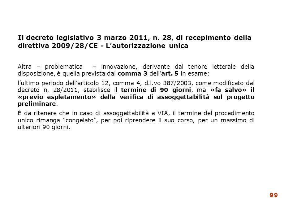 Il decreto legislativo 3 marzo 2011, n. 28, di recepimento della direttiva 2009/28/CE - Lautorizzazione unica Altra – problematica – innovazione, deri