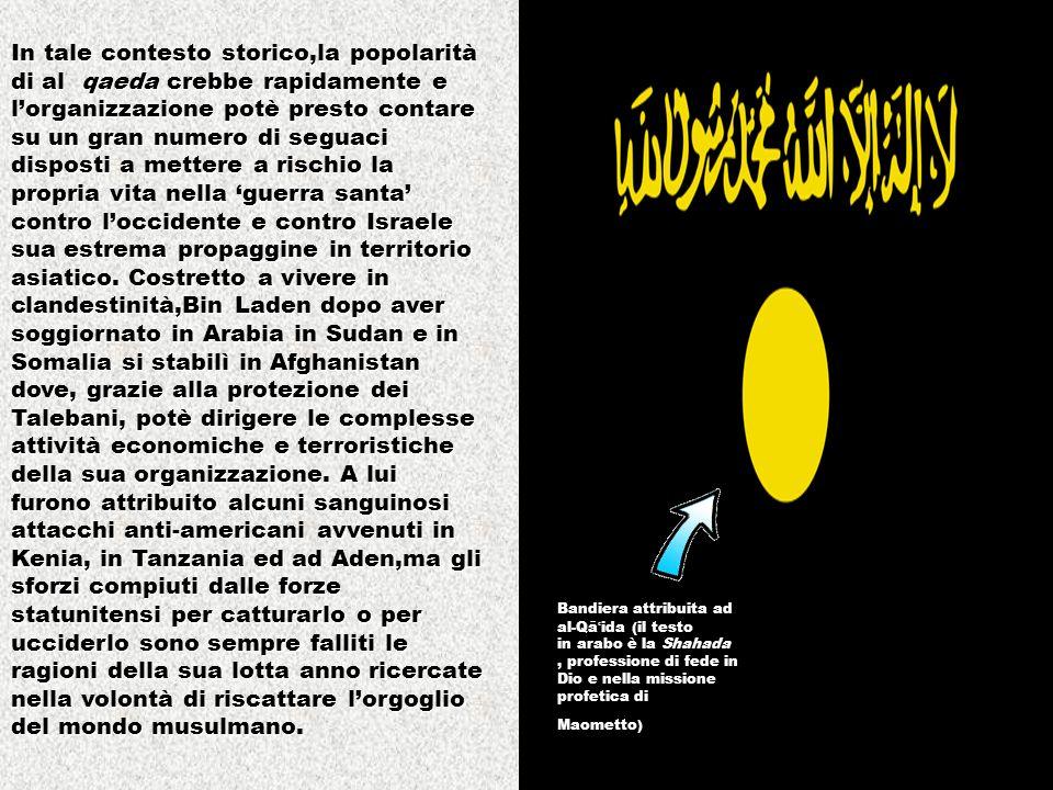 Bandiera attribuita ad al-Qā ʿ ida (il testo in arabo è la Shahada, professione di fede in Dio e nella missione profetica di Maometto) In tale contest
