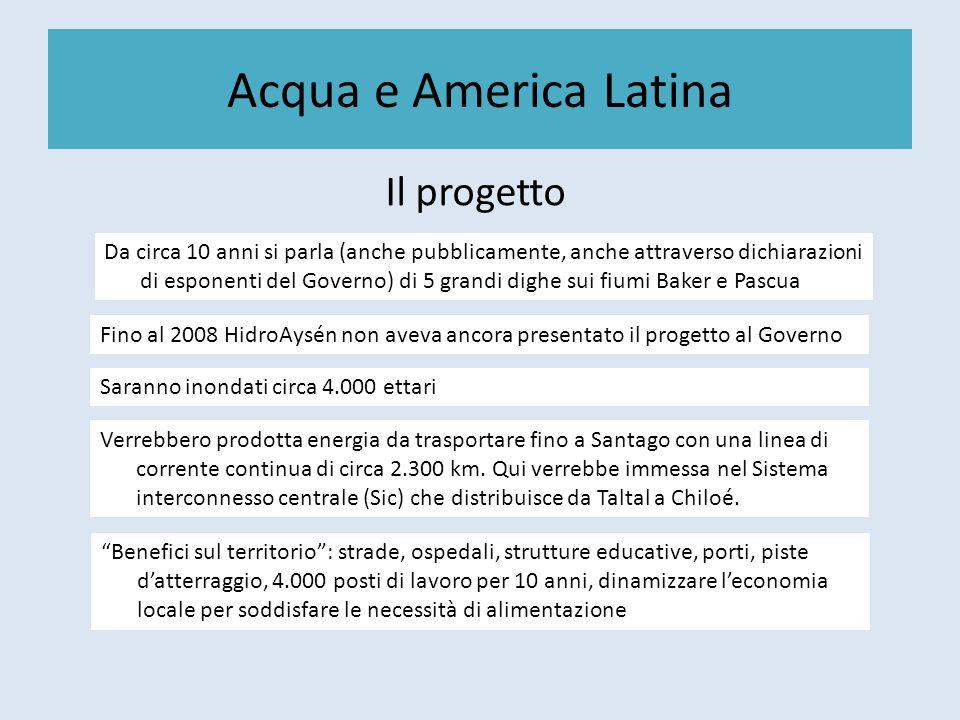 Acqua e America Latina Il progetto Da circa 10 anni si parla (anche pubblicamente, anche attraverso dichiarazioni di esponenti del Governo) di 5 grand