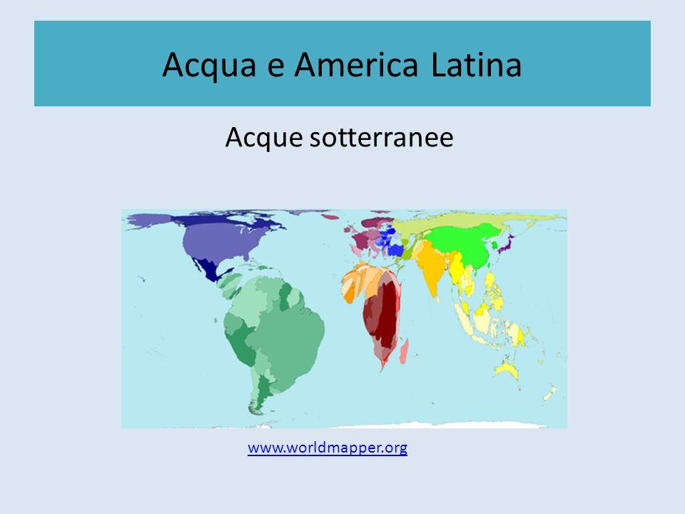 Acqua e America Latina Utilizzo dacqua www.worldmapper.org