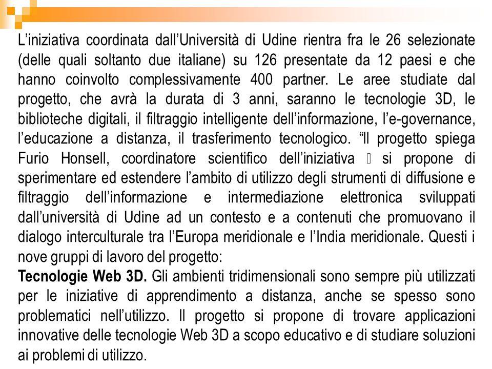 Liniziativa coordinata dallUniversità di Udine rientra fra le 26 selezionate (delle quali soltanto due italiane) su 126 presentate da 12 paesi e che h
