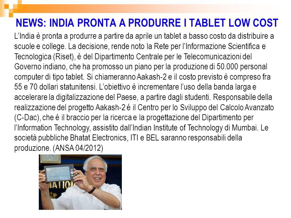 NEWS: INDIA PRONTA A PRODURRE I TABLET LOW COST LIndia è pronta a produrre a partire da aprile un tablet a basso costo da distribuire a scuole e colle