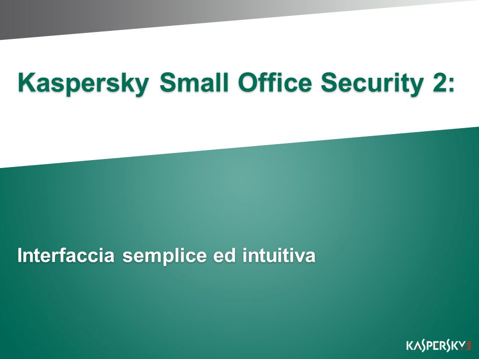 Kaspersky Small Office Security 2: Interfaccia semplice ed intuitiva