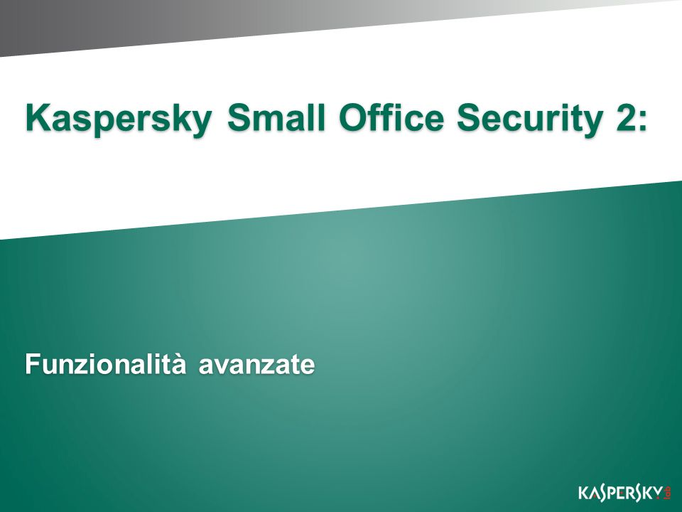 Kaspersky Small Office Security 2: Funzionalità avanzate