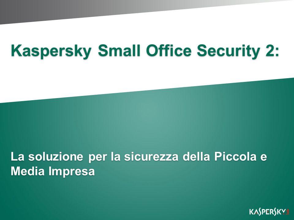 Kaspersky Small Office Security 2: La soluzione per la sicurezza della Piccola e Media Impresa