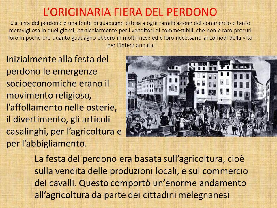 LORIGINARIA FIERA DEL PERDONO «la fiera del perdono è una fonte di guadagno estesa a ogni ramificazione del commercio e tanto meravigliosa in quei gio
