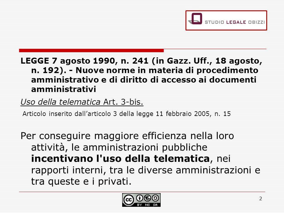 LEGGE 7 agosto 1990, n. 241 (in Gazz. Uff., 18 agosto, n. 192). - Nuove norme in materia di procedimento amministrativo e di diritto di accesso ai doc