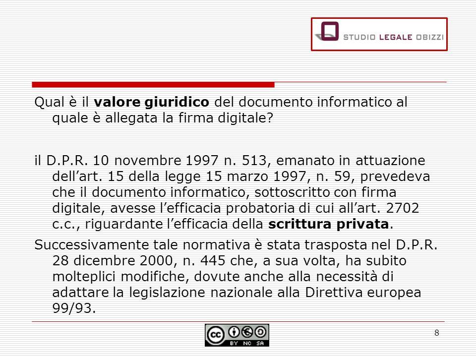 Qual è il valore giuridico del documento informatico al quale è allegata la firma digitale.