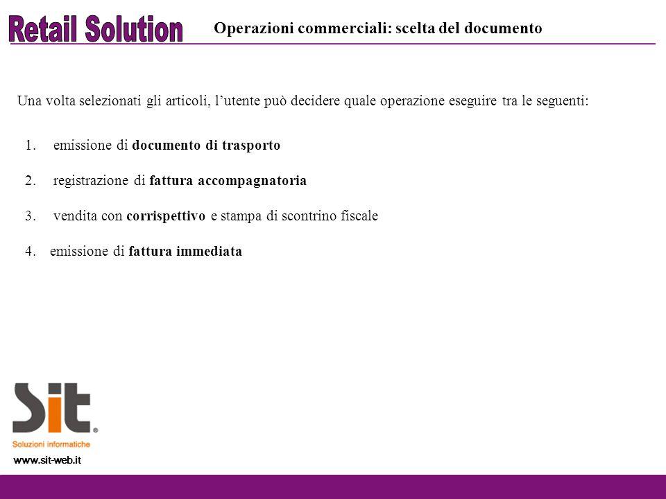 www.sit-web.it Operazioni commerciali: scelta del documento Una volta selezionati gli articoli, lutente può decidere quale operazione eseguire tra le