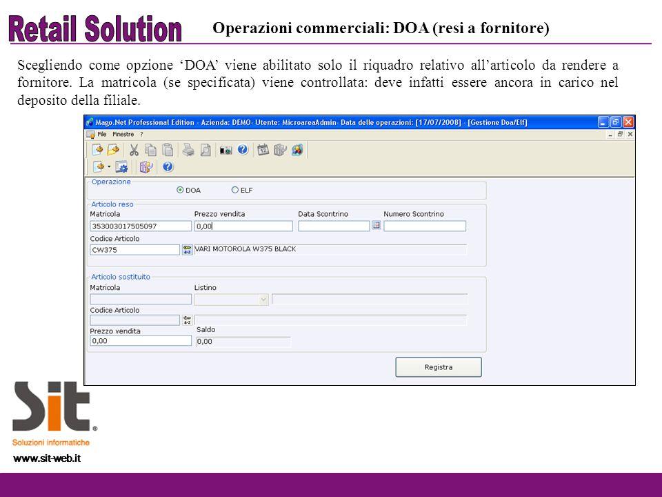 www.sit-web.it Scegliendo come opzione DOA viene abilitato solo il riquadro relativo allarticolo da rendere a fornitore. La matricola (se specificata)