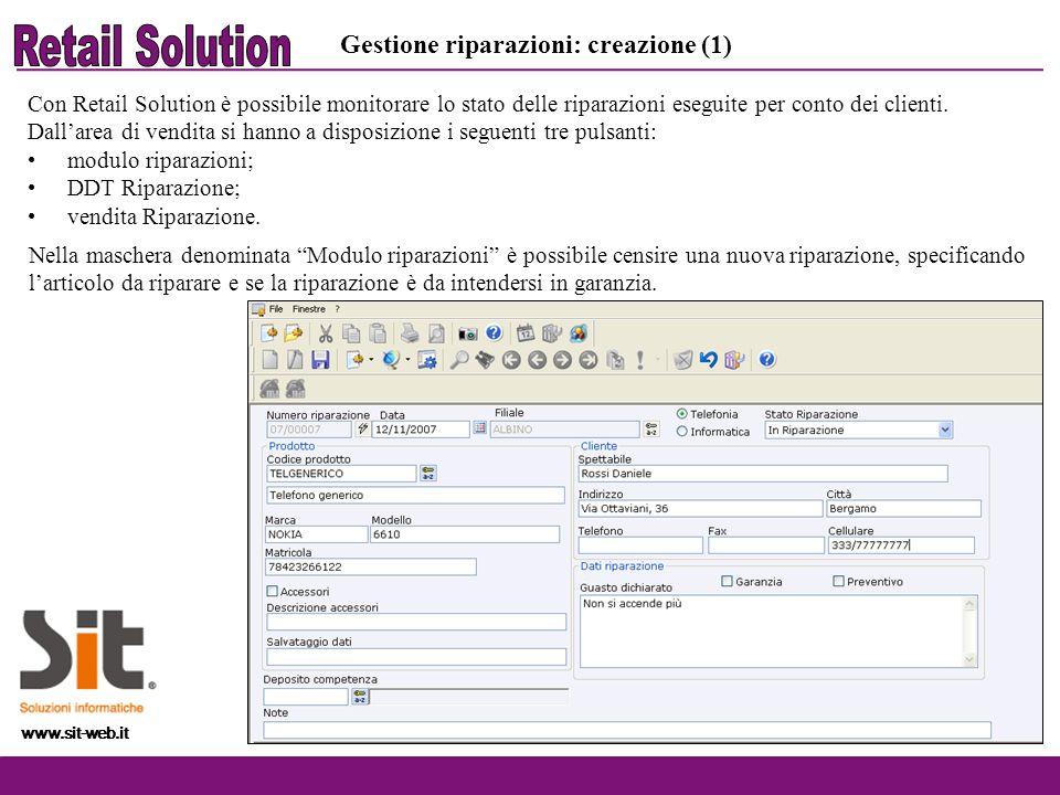 www.sit-web.it Con Retail Solution è possibile monitorare lo stato delle riparazioni eseguite per conto dei clienti. Dallarea di vendita si hanno a di