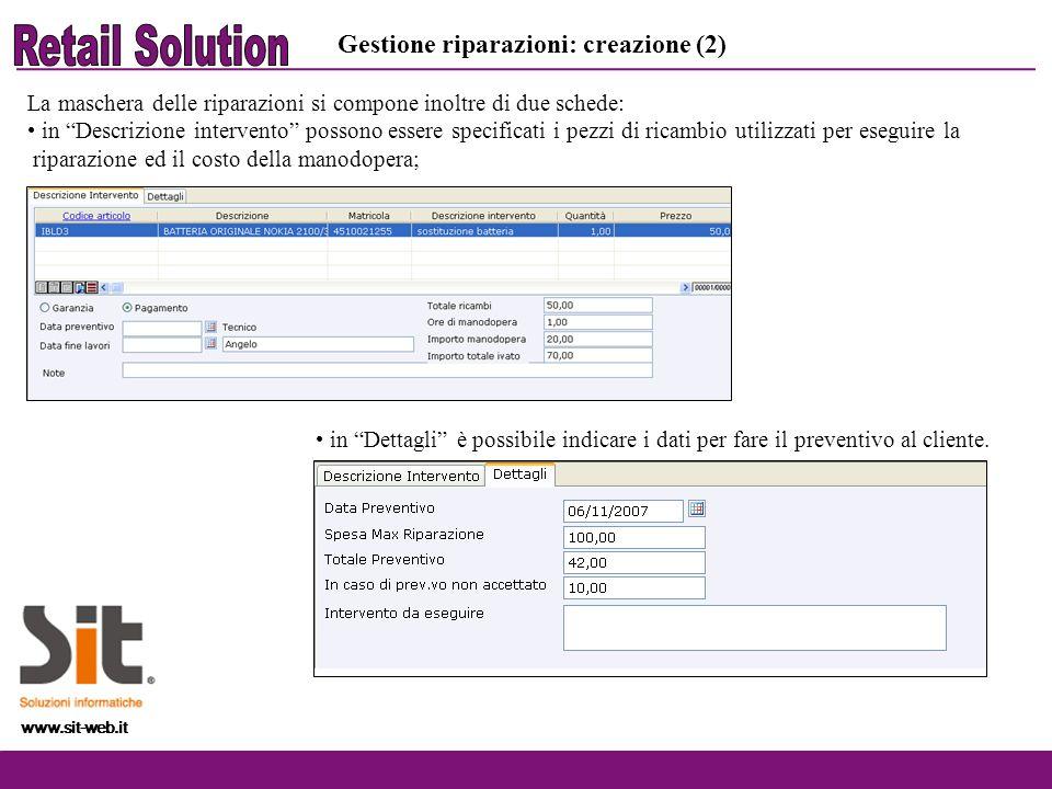 www.sit-web.it La maschera delle riparazioni si compone inoltre di due schede: in Descrizione intervento possono essere specificati i pezzi di ricambi