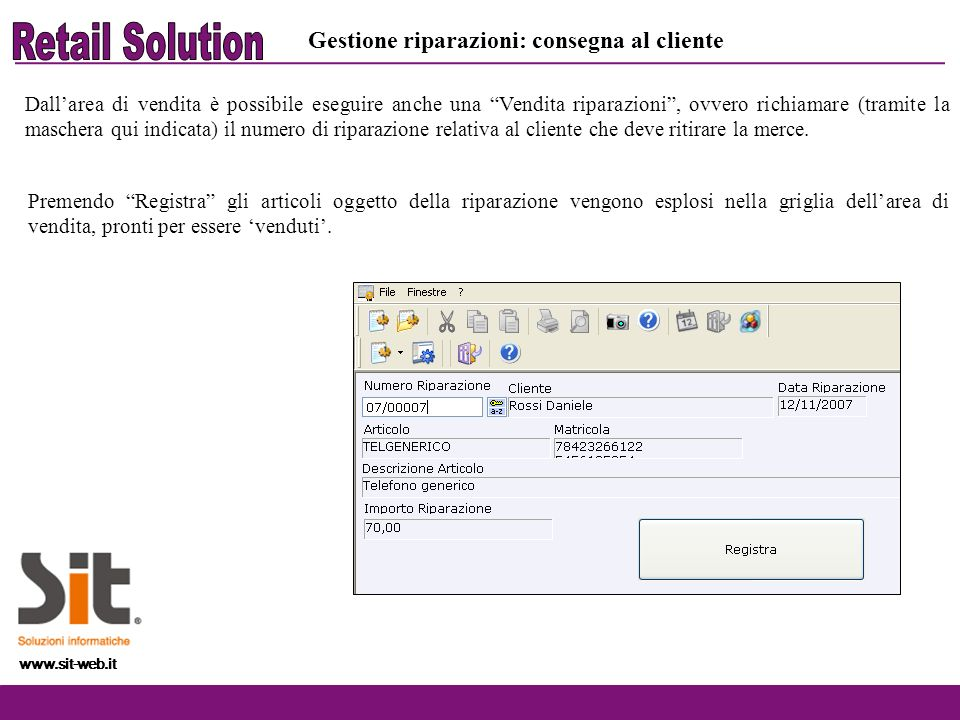 www.sit-web.it Dallarea di vendita è possibile eseguire anche una Vendita riparazioni, ovvero richiamare (tramite la maschera qui indicata) il numero