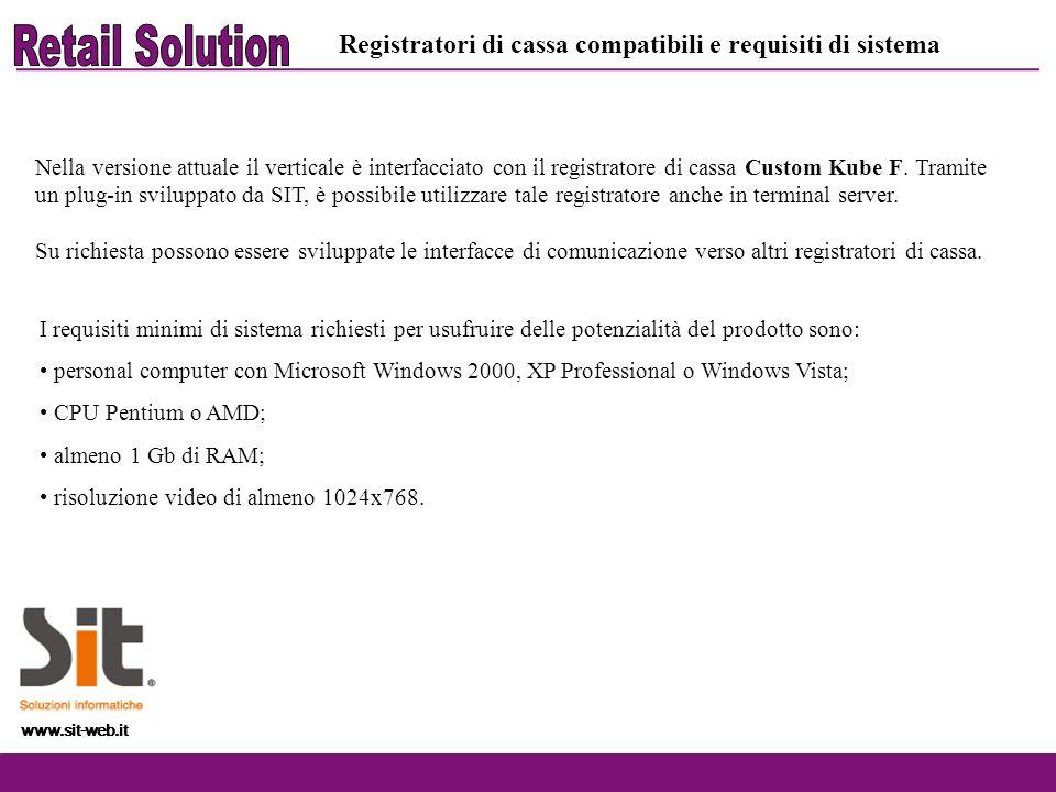 www.sit-web.it Registratori di cassa compatibili e requisiti di sistema Nella versione attuale il verticale è interfacciato con il registratore di cas