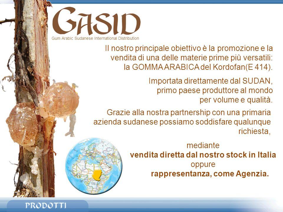 Gum Arabic Sudanese International Distribution Il nostro principale obiettivo è la promozione e la vendita di una delle materie prime più versatili: l