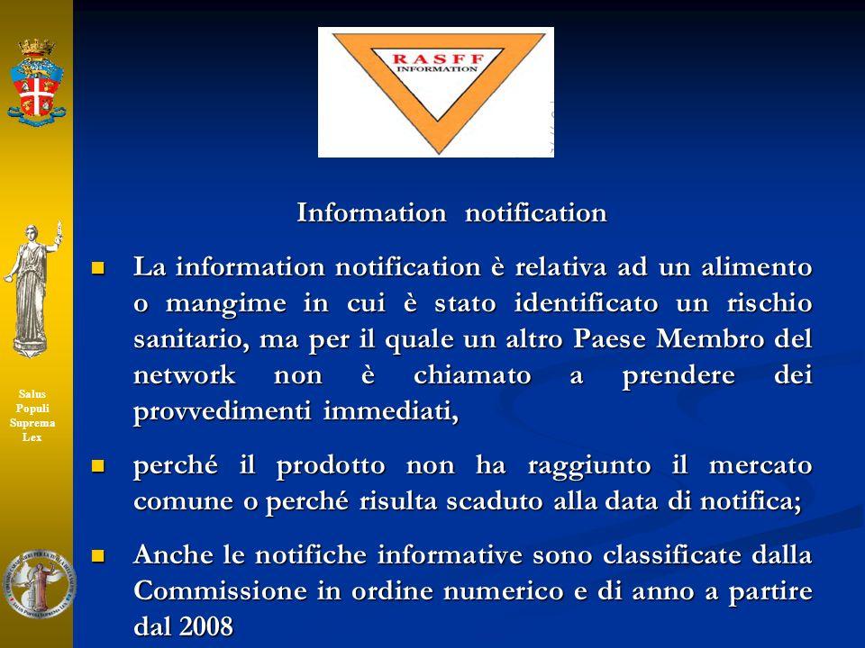 Information notification La information notification è relativa ad un alimento o mangime in cui è stato identificato un rischio sanitario, ma per il q