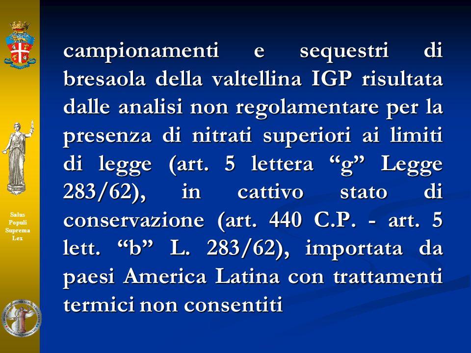campionamenti e sequestri di bresaola della valtellina IGP risultata dalle analisi non regolamentare per la presenza di nitrati superiori ai limiti di