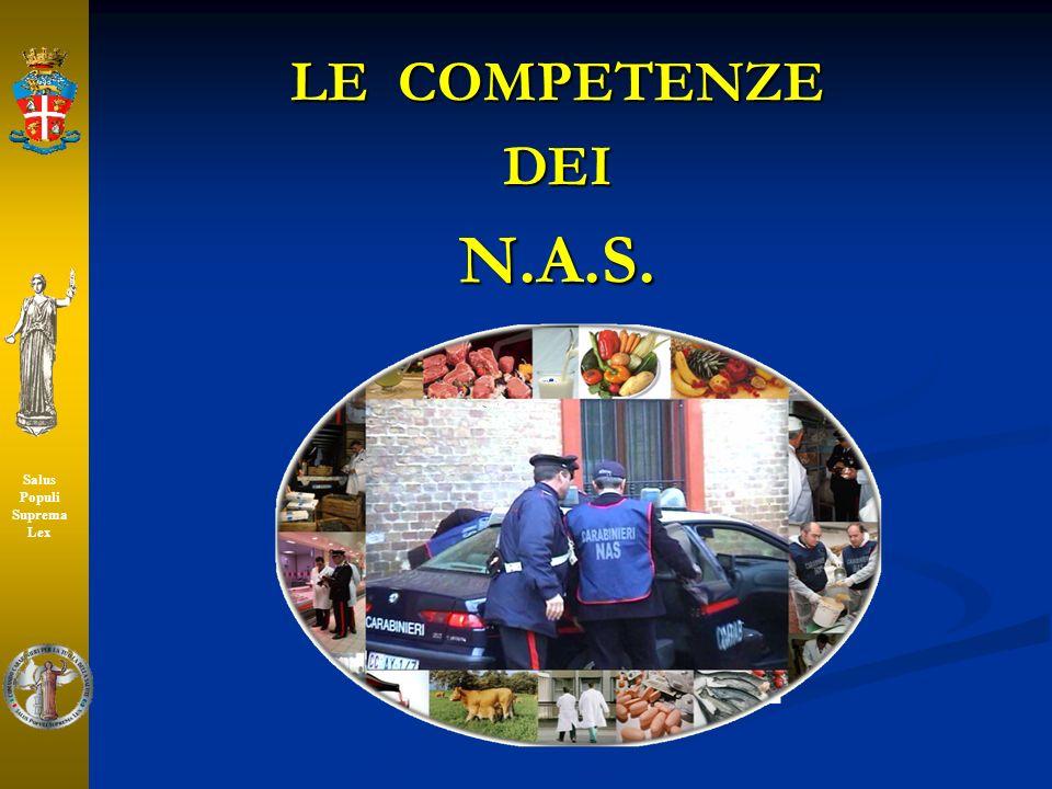 LE COMPETENZE DEIN.A.S. Salus Populi Suprema Lex