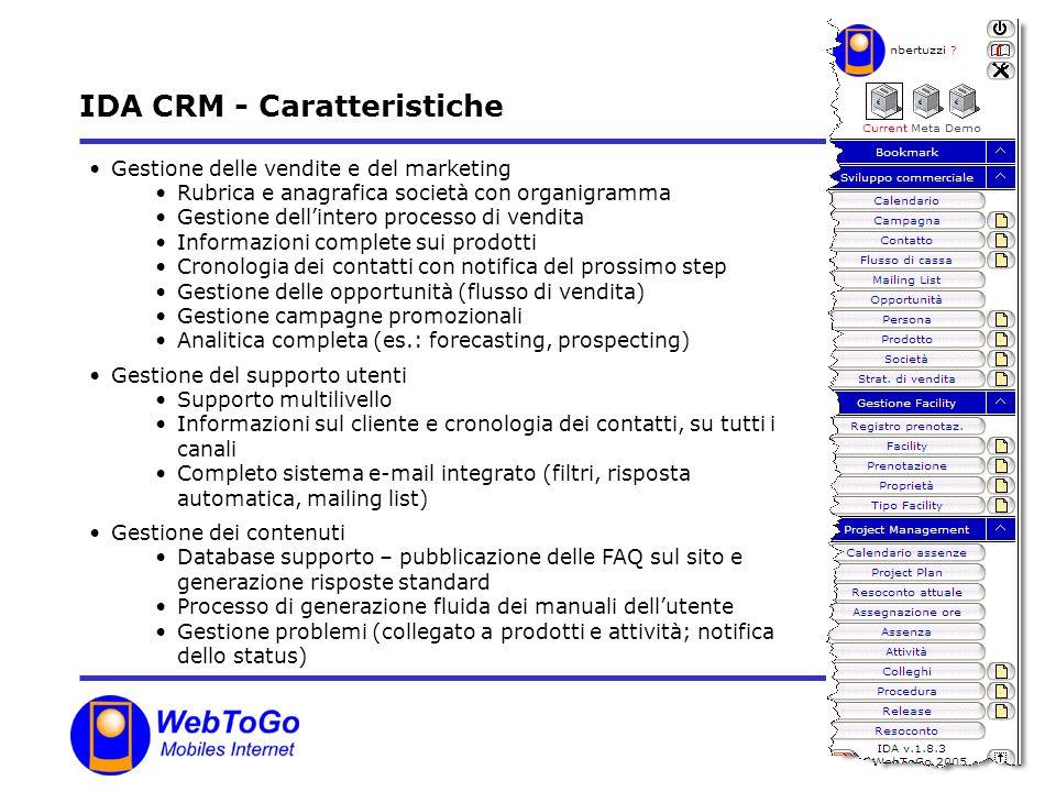 6 IDA CRM – Automazione della forza vendite Il modulo IDA per l automazione della forza vendite abilita le aziende ad ottimizzare i processi di acquisizione dei clienti e ad abbreviare i cicli di vendita.