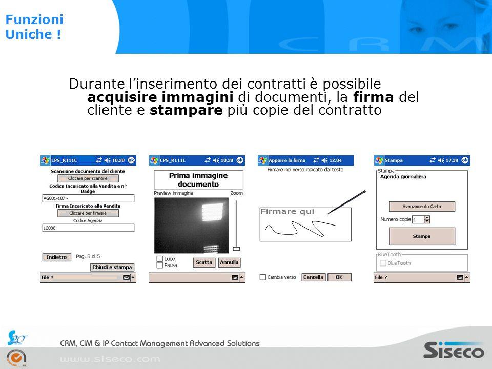 Durante linserimento dei contratti è possibile acquisire immagini di documenti, la firma del cliente e stampare più copie del contratto Funzioni Unich