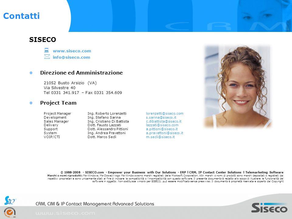 SISECO www.siseco.com info@siseco.com Direzione ed Amministrazione 21052 Busto Arsizio (VA) Via Silvestre 40 Tel 0331 341.917 – Fax 0331 354.609 Project Team Project ManagerIng.