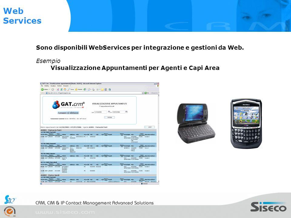 Sono disponibili WebServices per integrazione e gestioni da Web.