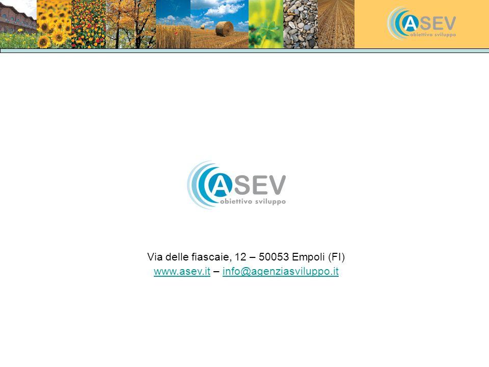 Via delle fiascaie, 12 – 50053 Empoli (FI) www.asev.itwww.asev.it – info@agenziasviluppo.itinfo@agenziasviluppo.it