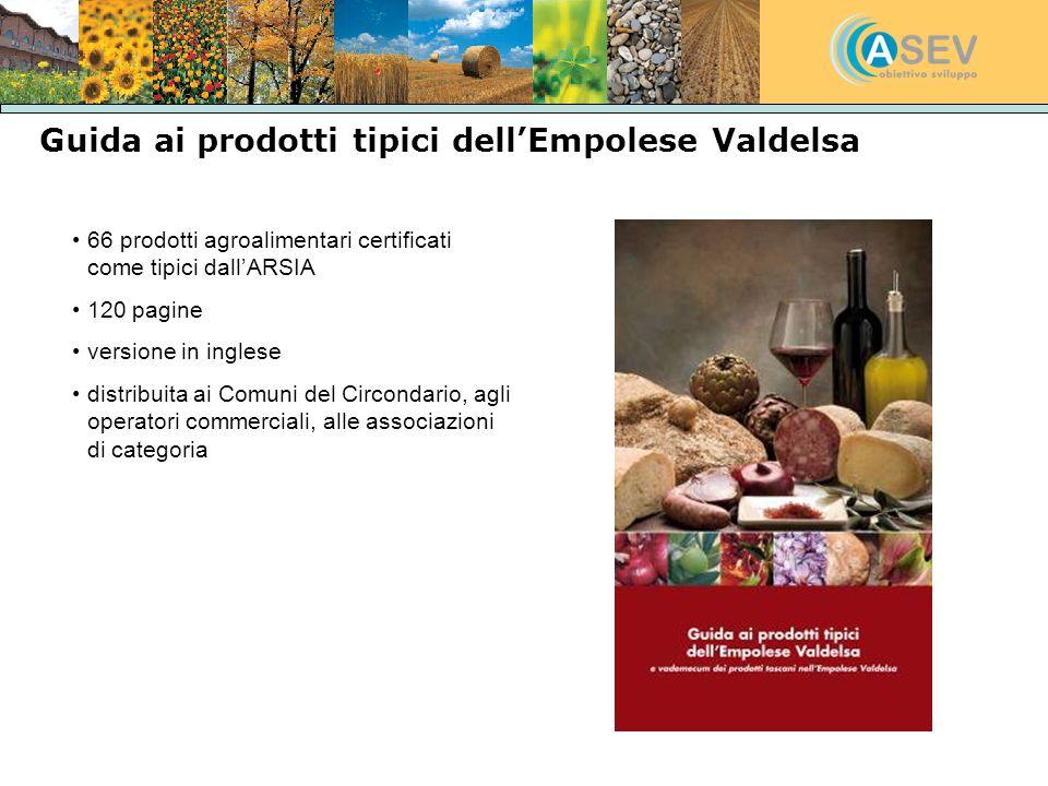 Guida ai prodotti tipici dellEmpolese Valdelsa 66 prodotti agroalimentari certificati come tipici dallARSIA 120 pagine versione in inglese distribuita
