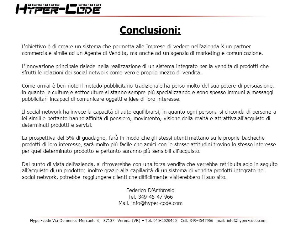Hyper-code Via Domenico Mercante 6, 37137 Verona (VR) – Tel. 045-2020460 Cell. 349-4547966 mail. info@hyper-code.com Conclusioni: L'obiettivo è di cre