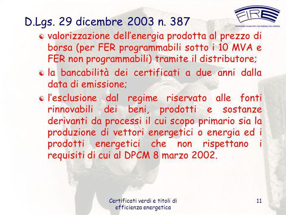 Certificati verdi e titoli di efficienza energetica 11 D.Lgs. 29 dicembre 2003 n. 387 valorizzazione dellenergia prodotta al prezzo di borsa (per FER
