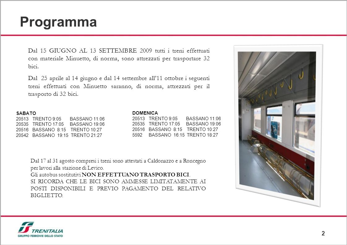 3 TARIFFE I l trasporto delle biciclette sui treni Regionali è ammesso solo sui treni riportanti lapposito pittogramma, in ragione di una bici per ogni viaggiatore e limitatamente al numero di posti disponibili.