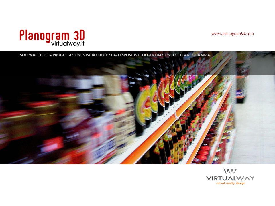www.planogram3d.com SOFTWARE PER LA PROGETTAZIONE VISUALE DEGLI SPAZI ESPOSITIVI E LA GENERAZIONE DEL PLANOGRAMMA