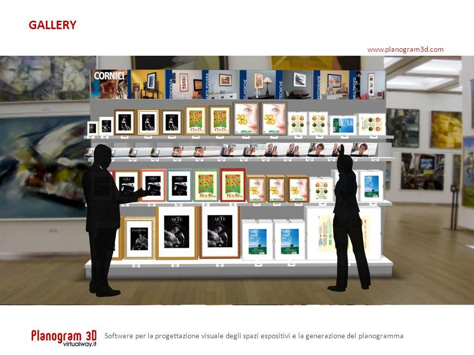 SOFTWARE PER LA PROGETTAZIONE VIRTUALE DEGLI SPAZI ESPOSITIVI E LA CREAZIONE DEL PLANOGRAMMA www.planogram3d.com GALLERY Software per la progettazione