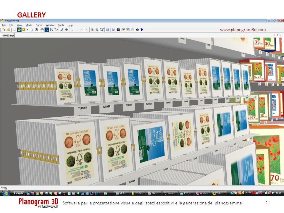 GALLERY 21 Software per la progettazione visuale degli spazi espositivi e la generazione del planogramma www.planogram3d.com