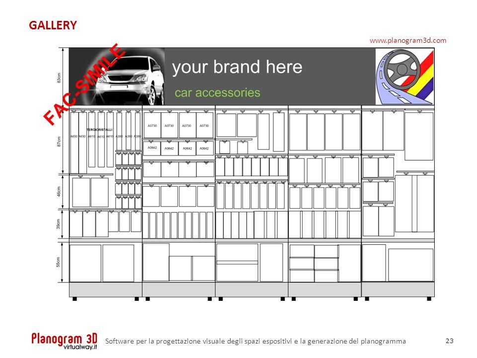GALLERY 23 Software per la progettazione visuale degli spazi espositivi e la generazione del planogramma www.planogram3d.com