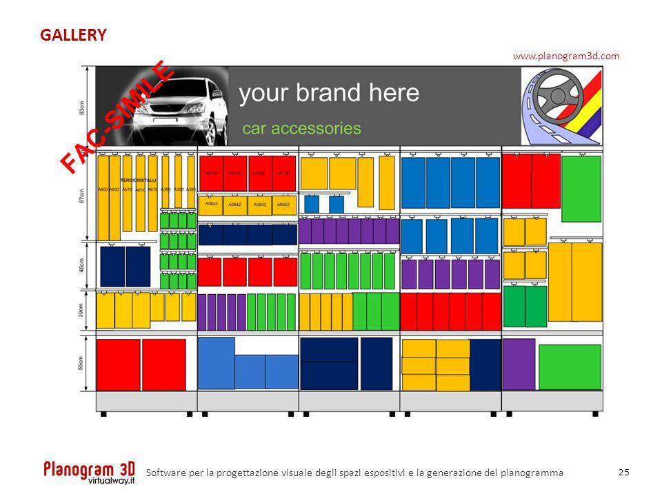 GALLERY 25 Software per la progettazione visuale degli spazi espositivi e la generazione del planogramma www.planogram3d.com